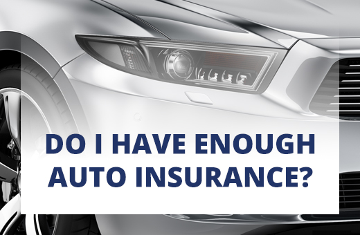 Do I have enough auto insurance?