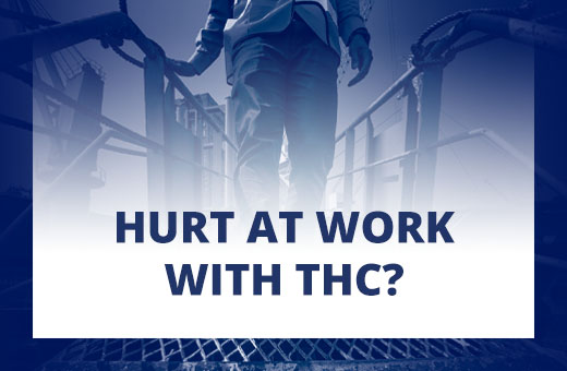 Hurt at work with THC?