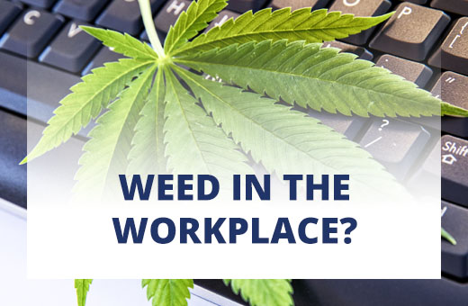 Weed in the workplace?